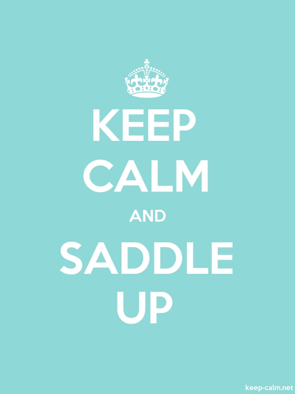KEEP CALM AND SADDLE UP - white/lightblue - Default (600x800)