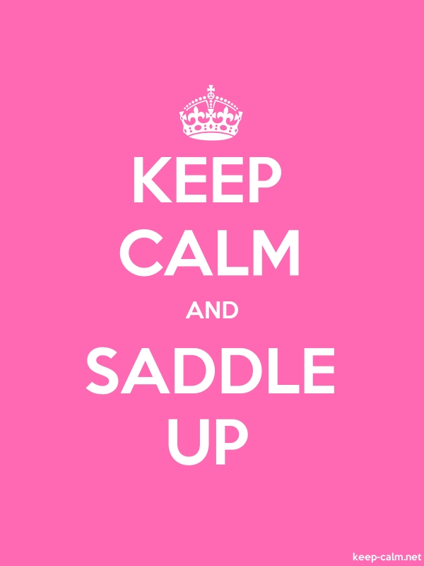 KEEP CALM AND SADDLE UP - white/pink - Default (600x800)