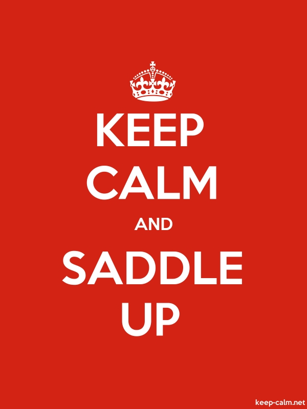 KEEP CALM AND SADDLE UP - white/red - Default (600x800)