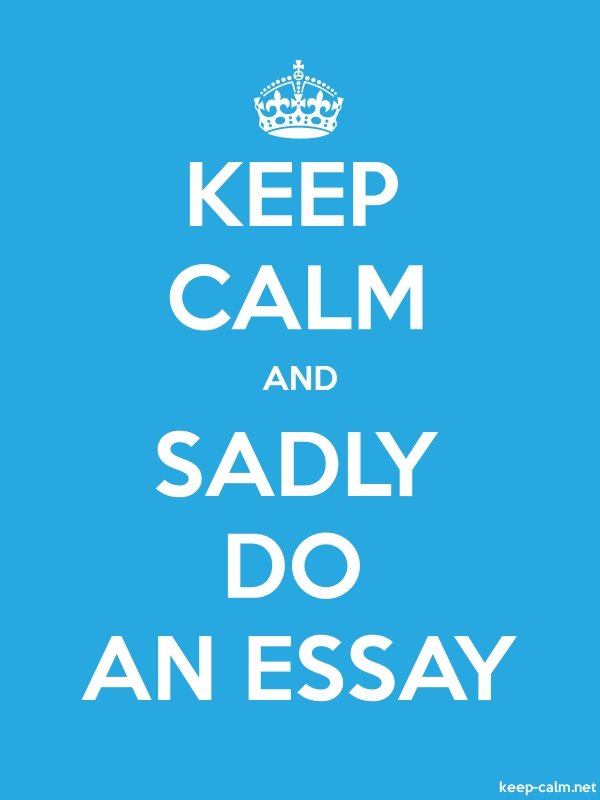 KEEP CALM AND SADLY DO AN ESSAY - white/blue - Default (600x800)