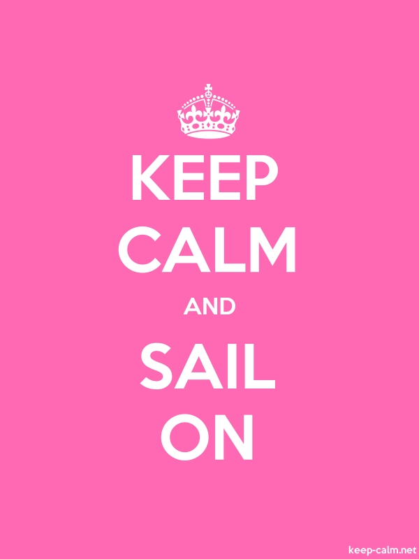 KEEP CALM AND SAIL ON - white/pink - Default (600x800)