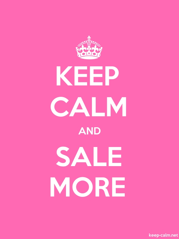 KEEP CALM AND SALE MORE - white/pink - Default (600x800)