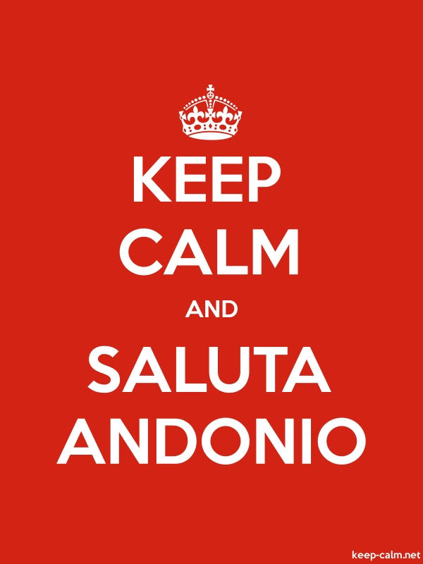 KEEP CALM AND SALUTA ANDONIO - white/red - Default (600x800)