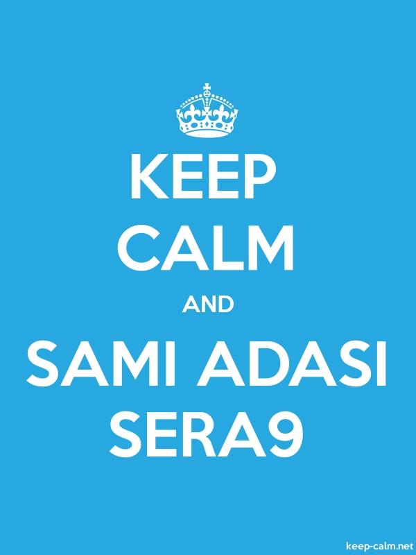 KEEP CALM AND SAMI ADASI SERA9 - white/blue - Default (600x800)