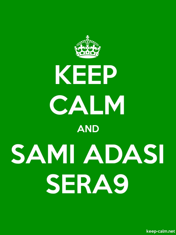 KEEP CALM AND SAMI ADASI SERA9 - white/green - Default (600x800)