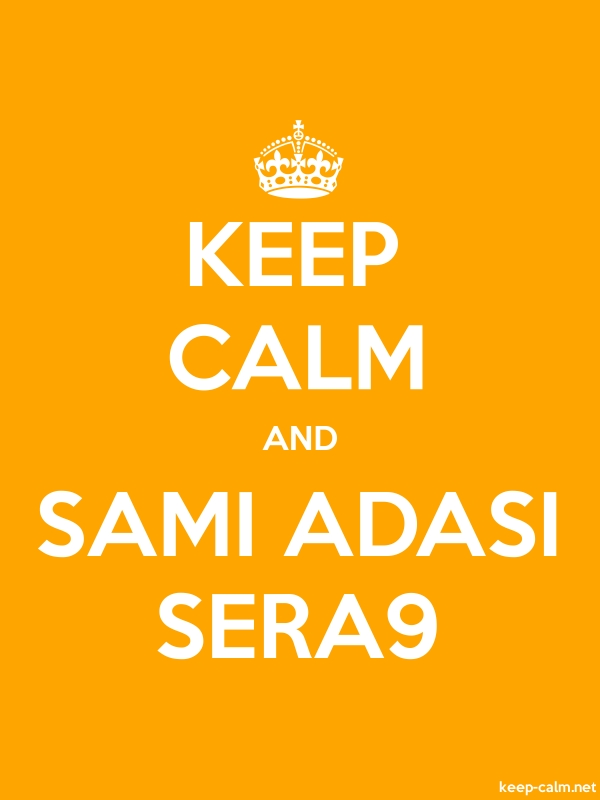 KEEP CALM AND SAMI ADASI SERA9 - white/orange - Default (600x800)