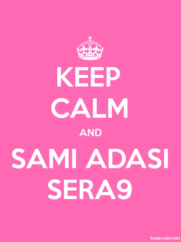 KEEP CALM AND SAMI ADASI SERA9 - white/pink - Default (600x800)