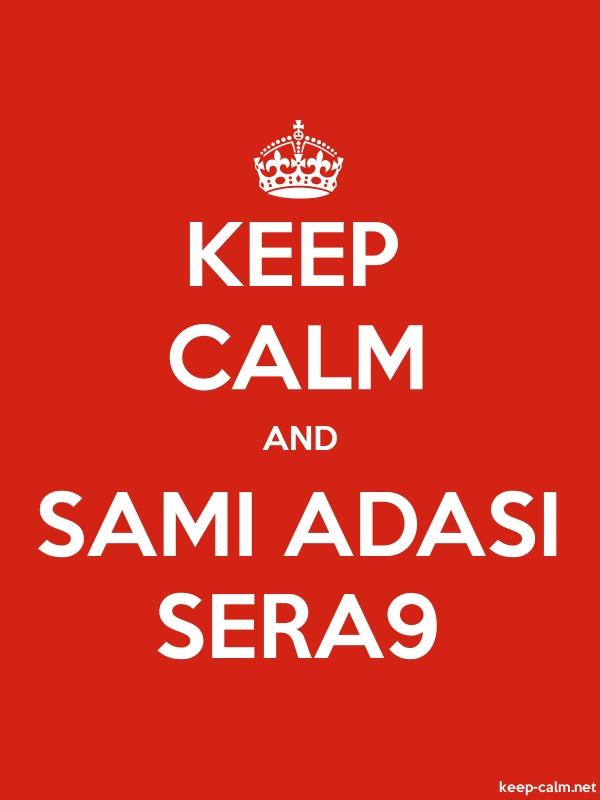 KEEP CALM AND SAMI ADASI SERA9 - white/red - Default (600x800)