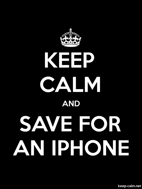 KEEP CALM AND SAVE FOR AN IPHONE - white/black - Default (600x800)