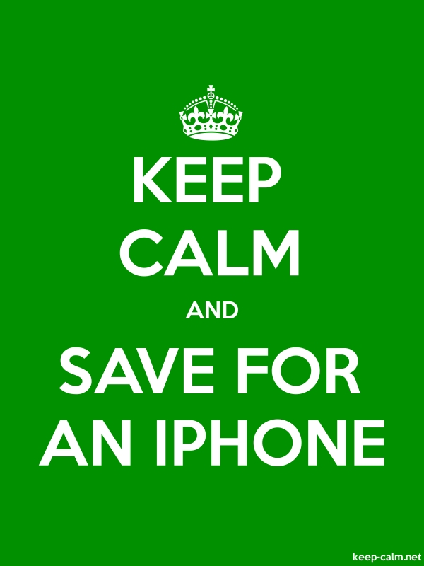 KEEP CALM AND SAVE FOR AN IPHONE - white/green - Default (600x800)