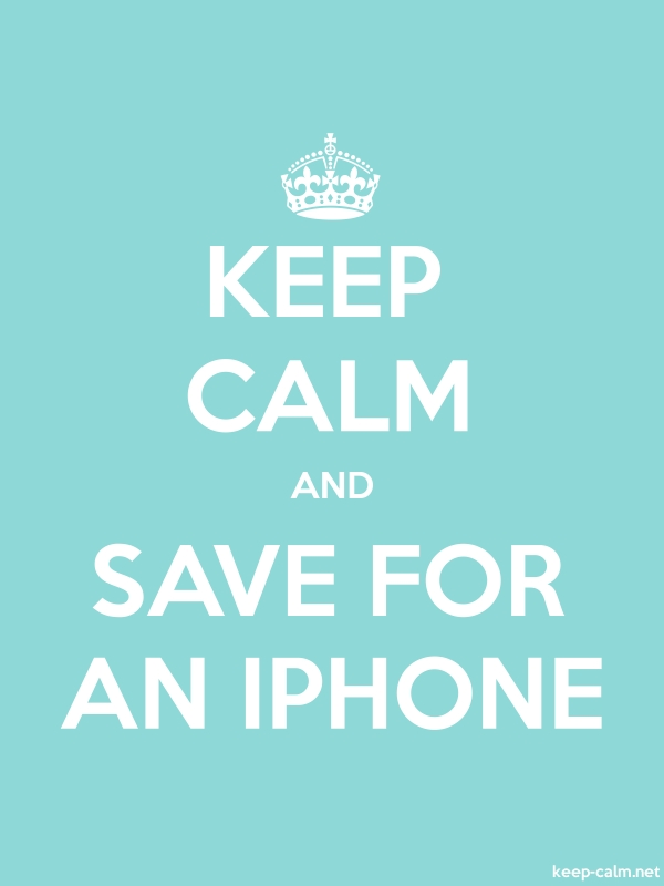 KEEP CALM AND SAVE FOR AN IPHONE - white/lightblue - Default (600x800)