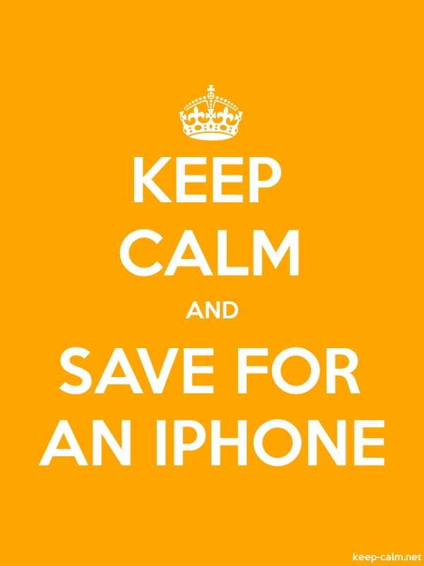 KEEP CALM AND SAVE FOR AN IPHONE - white/orange - Default (600x800)