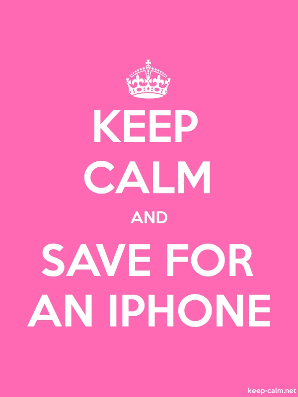 KEEP CALM AND SAVE FOR AN IPHONE - white/pink - Default (600x800)
