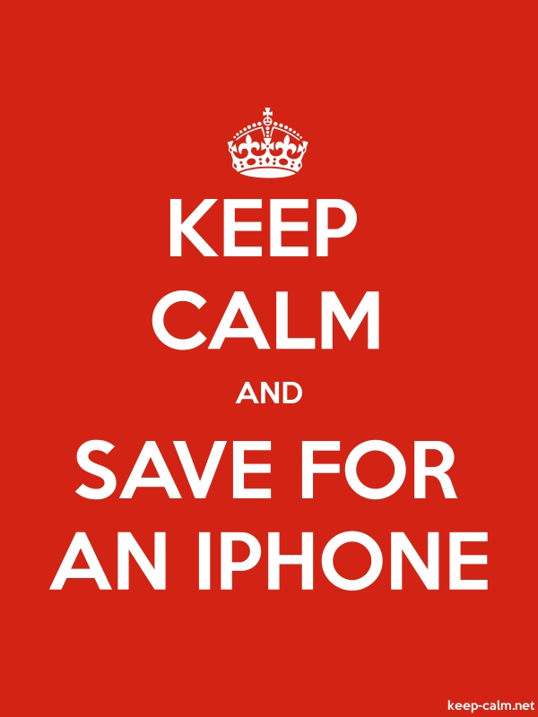 KEEP CALM AND SAVE FOR AN IPHONE - white/red - Default (600x800)