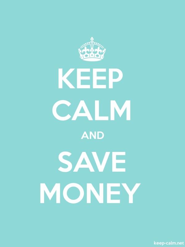 KEEP CALM AND SAVE MONEY - white/lightblue - Default (600x800)