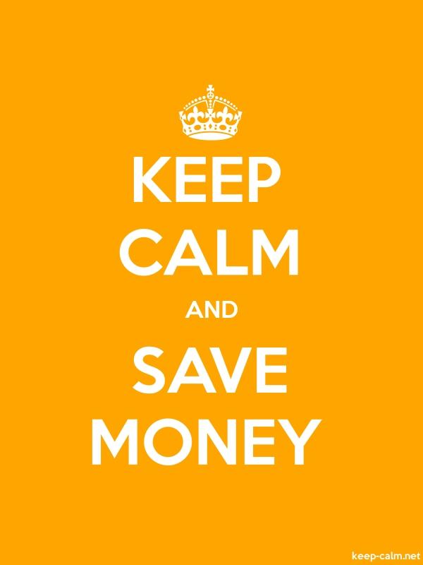 KEEP CALM AND SAVE MONEY - white/orange - Default (600x800)