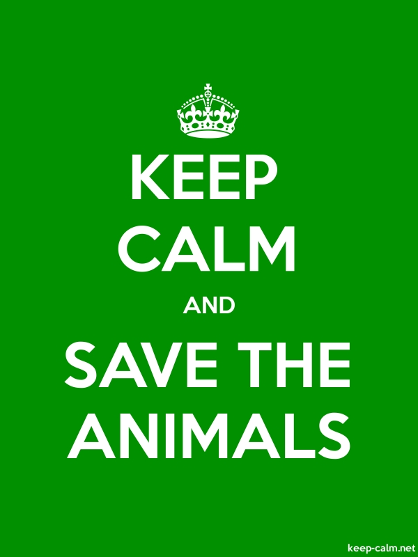 KEEP CALM AND SAVE THE ANIMALS - white/green - Default (600x800)