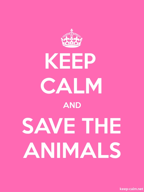 KEEP CALM AND SAVE THE ANIMALS - white/pink - Default (600x800)
