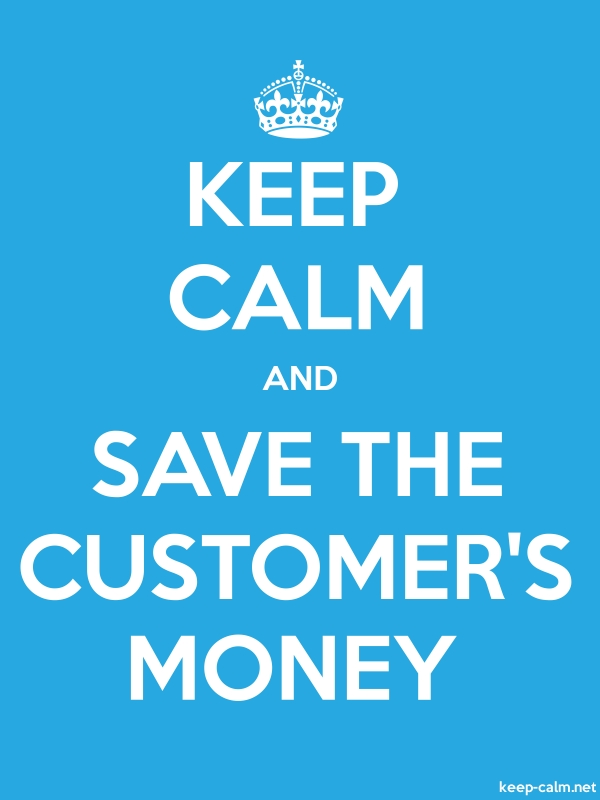 KEEP CALM AND SAVE THE CUSTOMER'S MONEY - white/blue - Default (600x800)