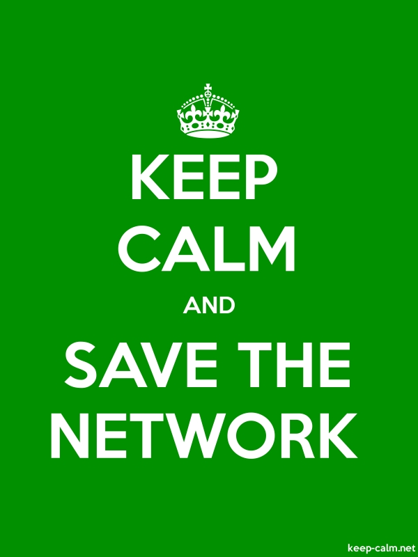 KEEP CALM AND SAVE THE NETWORK - white/green - Default (600x800)