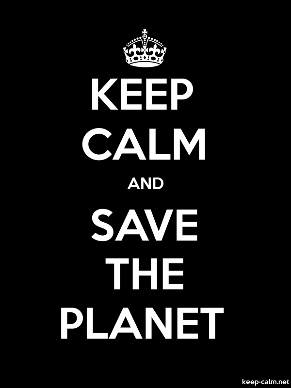 KEEP CALM AND SAVE THE PLANET - white/black - Default (600x800)