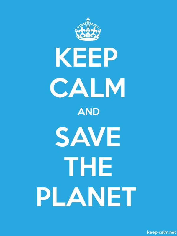 KEEP CALM AND SAVE THE PLANET - white/blue - Default (600x800)