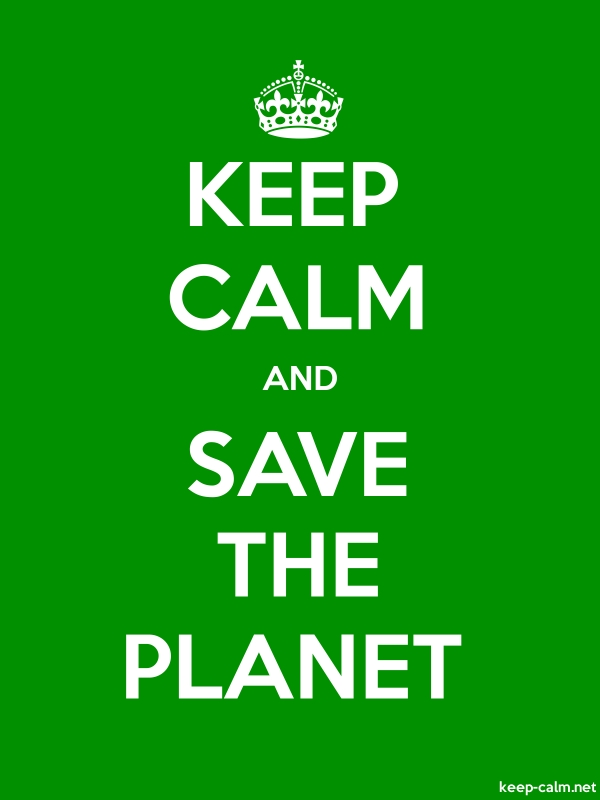 KEEP CALM AND SAVE THE PLANET - white/green - Default (600x800)