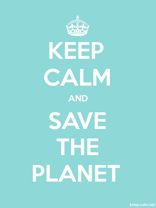 KEEP CALM AND SAVE THE PLANET - white/lightblue - Default (600x800)