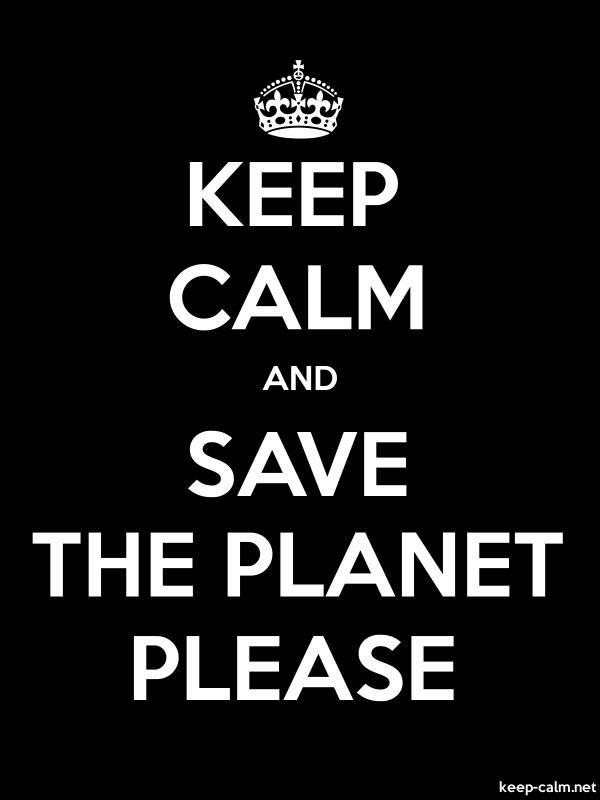 KEEP CALM AND SAVE THE PLANET PLEASE - white/black - Default (600x800)