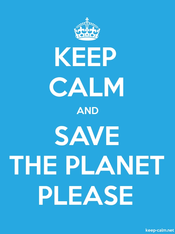 KEEP CALM AND SAVE THE PLANET PLEASE - white/blue - Default (600x800)
