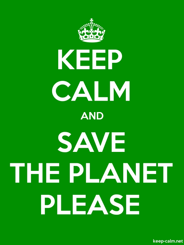 KEEP CALM AND SAVE THE PLANET PLEASE - white/green - Default (600x800)