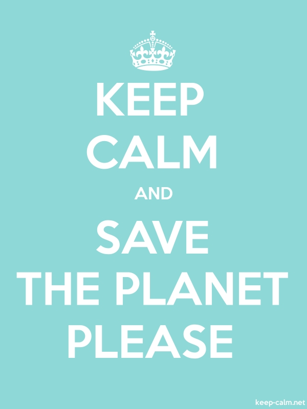 KEEP CALM AND SAVE THE PLANET PLEASE - white/lightblue - Default (600x800)