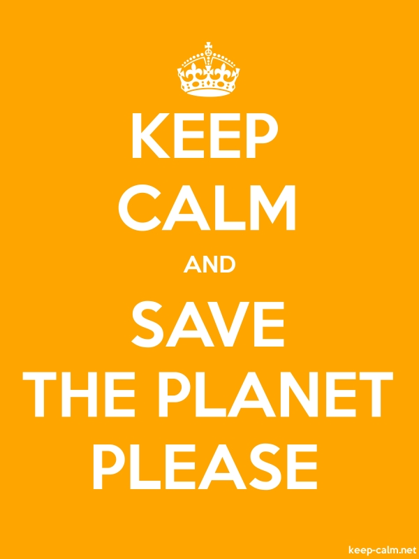 KEEP CALM AND SAVE THE PLANET PLEASE - white/orange - Default (600x800)