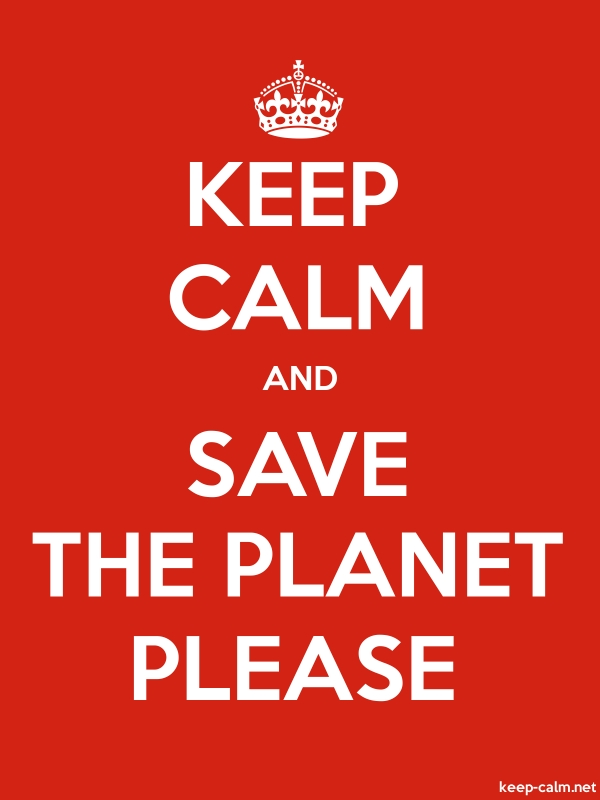 KEEP CALM AND SAVE THE PLANET PLEASE - white/red - Default (600x800)