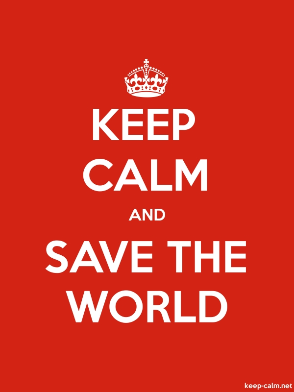 KEEP CALM AND SAVE THE WORLD - white/red - Default (600x800)