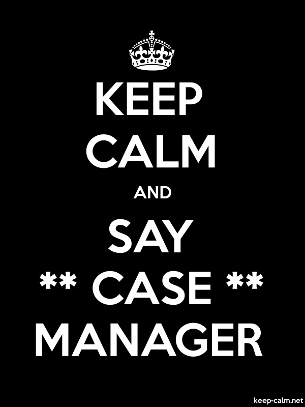 KEEP CALM AND SAY ** CASE ** MANAGER - white/black - Default (600x800)