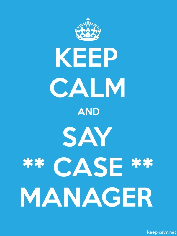 KEEP CALM AND SAY ** CASE ** MANAGER - white/blue - Default (600x800)