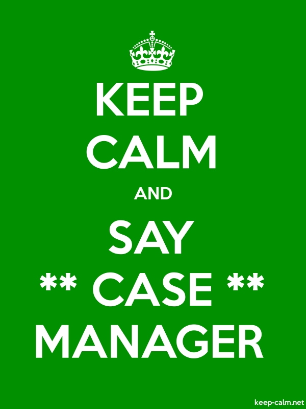 KEEP CALM AND SAY ** CASE ** MANAGER - white/green - Default (600x800)