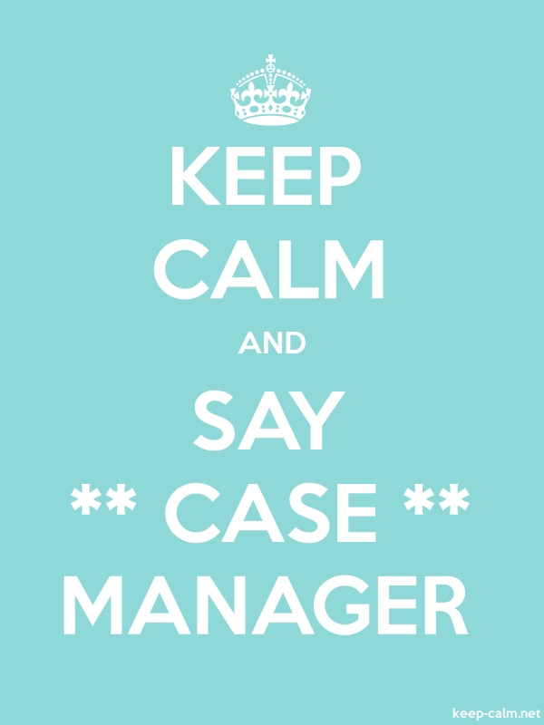 KEEP CALM AND SAY ** CASE ** MANAGER - white/lightblue - Default (600x800)