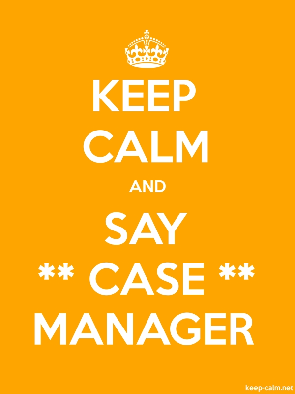 KEEP CALM AND SAY ** CASE ** MANAGER - white/orange - Default (600x800)