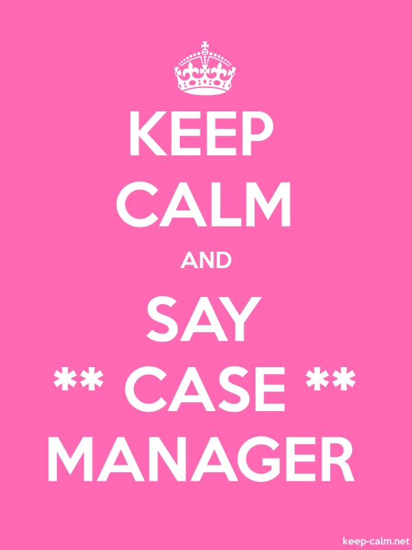 KEEP CALM AND SAY ** CASE ** MANAGER - white/pink - Default (600x800)