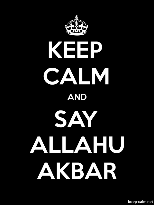 KEEP CALM AND SAY ALLAHU AKBAR - white/black - Default (600x800)
