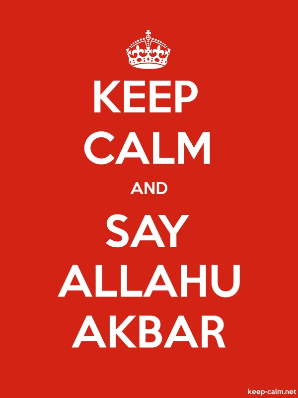 KEEP CALM AND SAY ALLAHU AKBAR - white/red - Default (600x800)