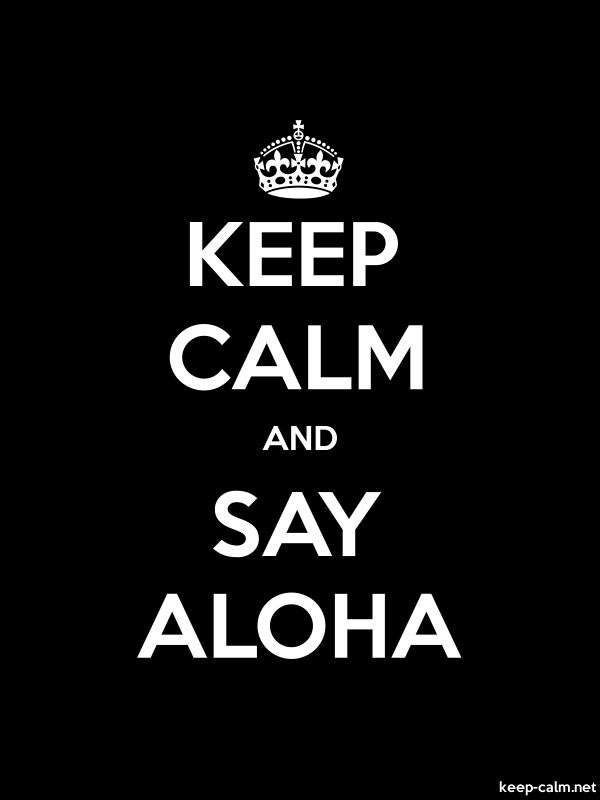 KEEP CALM AND SAY ALOHA - white/black - Default (600x800)