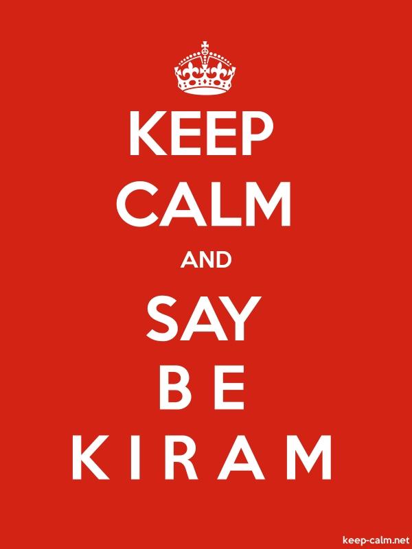 KEEP CALM AND SAY B E K I R A M - white/red - Default (600x800)
