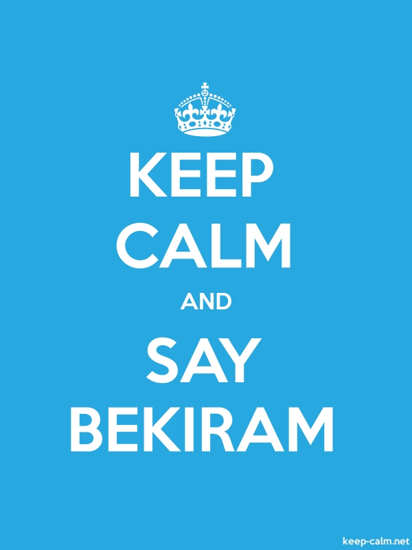 KEEP CALM AND SAY BEKIRAM - white/blue - Default (600x800)