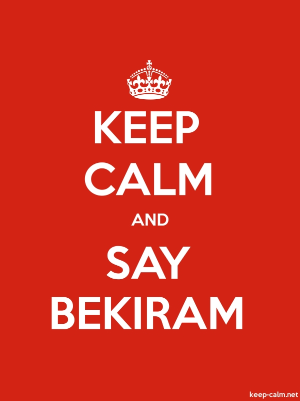 KEEP CALM AND SAY BEKIRAM - white/red - Default (600x800)