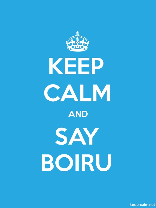KEEP CALM AND SAY BOIRU - white/blue - Default (600x800)
