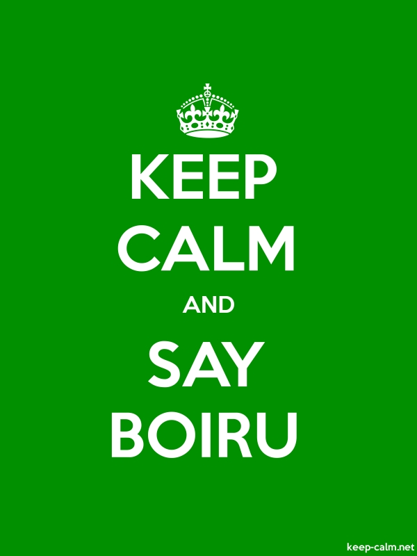 KEEP CALM AND SAY BOIRU - white/green - Default (600x800)