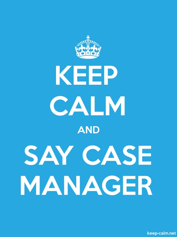 KEEP CALM AND SAY CASE MANAGER - white/blue - Default (600x800)